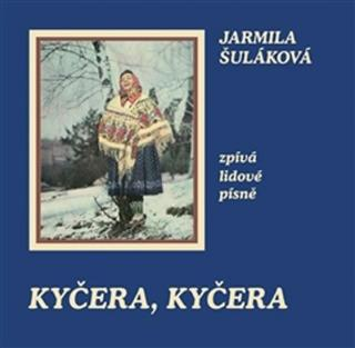 Kyčera, Kyčera -- Jarmila Šuláková zpívá lidové písně [CD album]